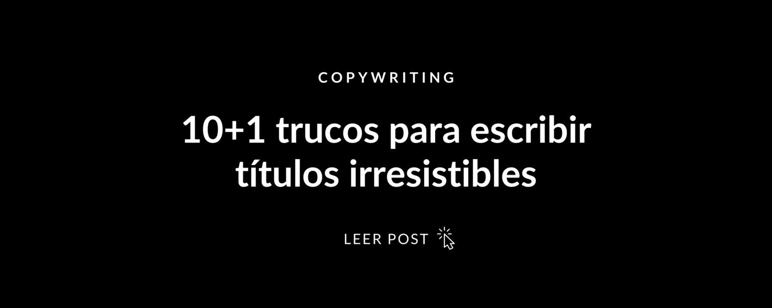 10+1 trucos para escribir títulos irresistibles